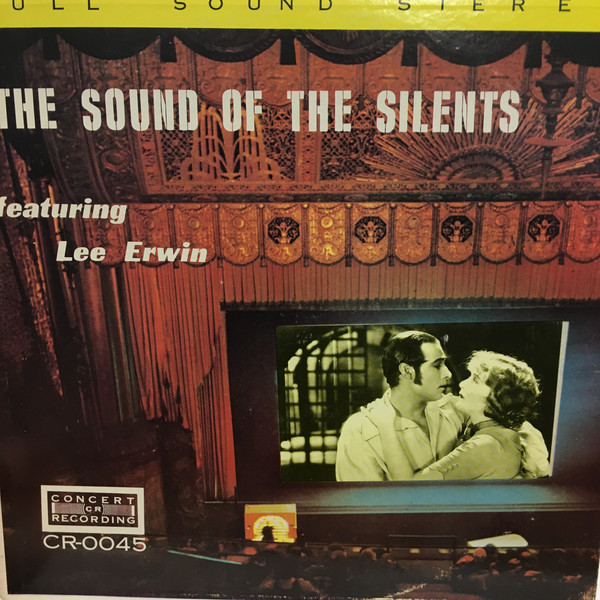 Lee Erwin Sound of the Silents