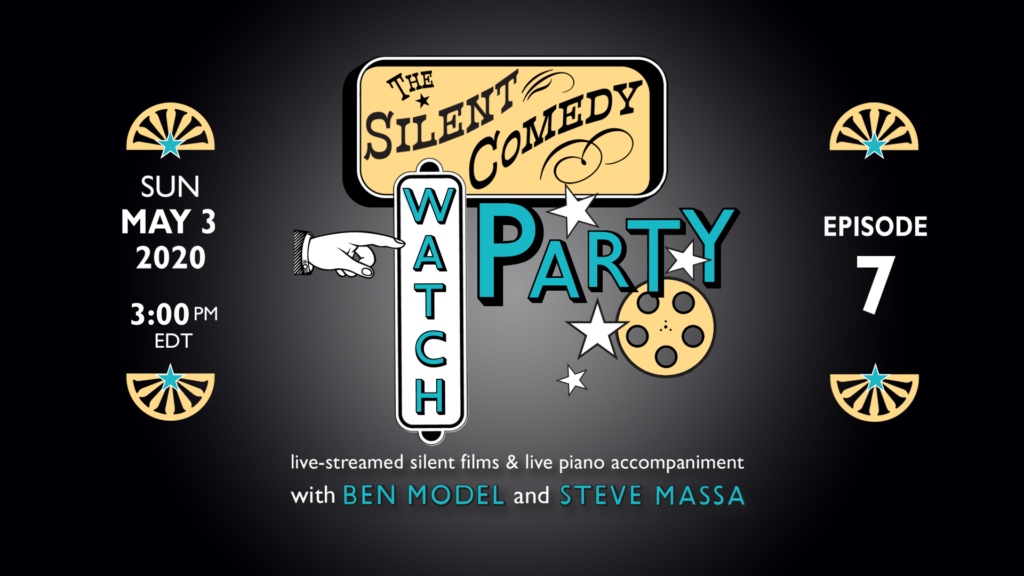 The Silent Comedy Watch Party episode 7